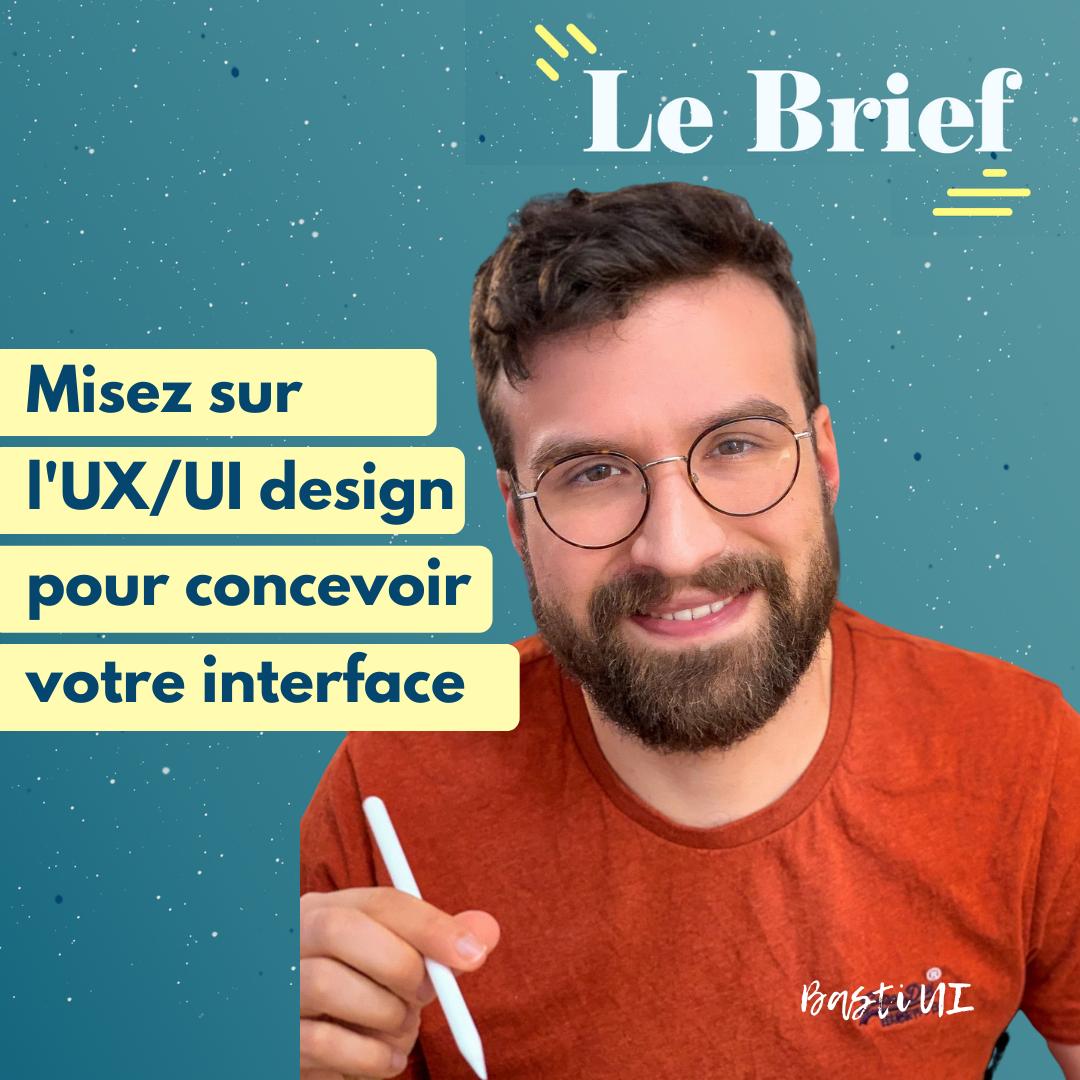 Misez sur l'UX et l'UI design pour concevoir votre interface, avec Basti UI
