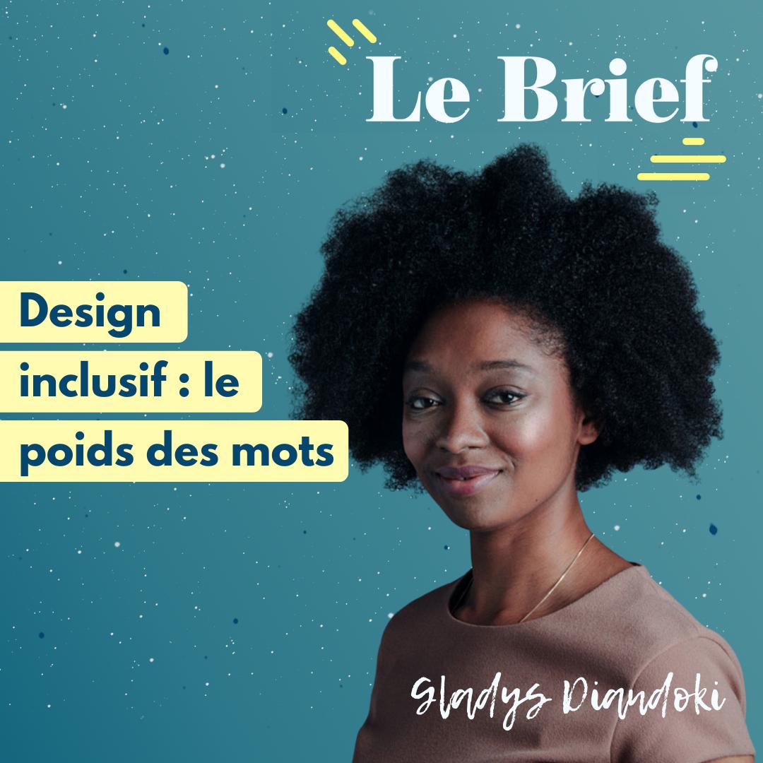 Le design inclusif, avec Gladys Diandoki, Content Designer