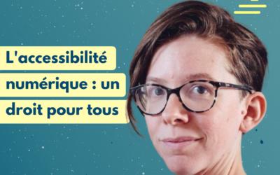 #22 L'accessibilité numérique, un droit pour tous | Anne-Sophie Tranchet