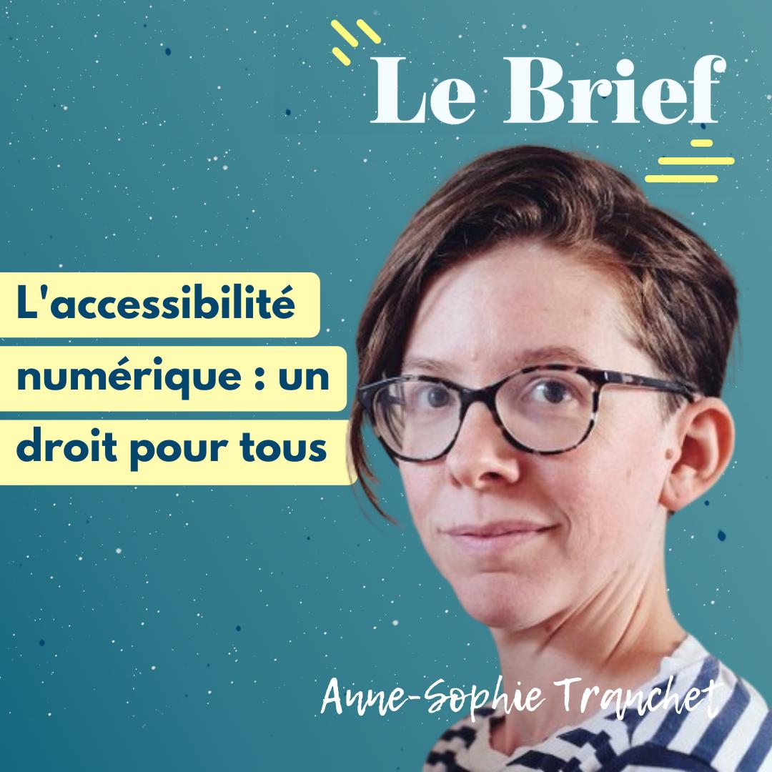 L'accessibilité numérique, un droit pour tous - échanges avec Anne-Sophie Tranchet