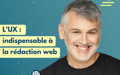 #23 L'UX : indispensable à la rédaction web | Étienne Denis