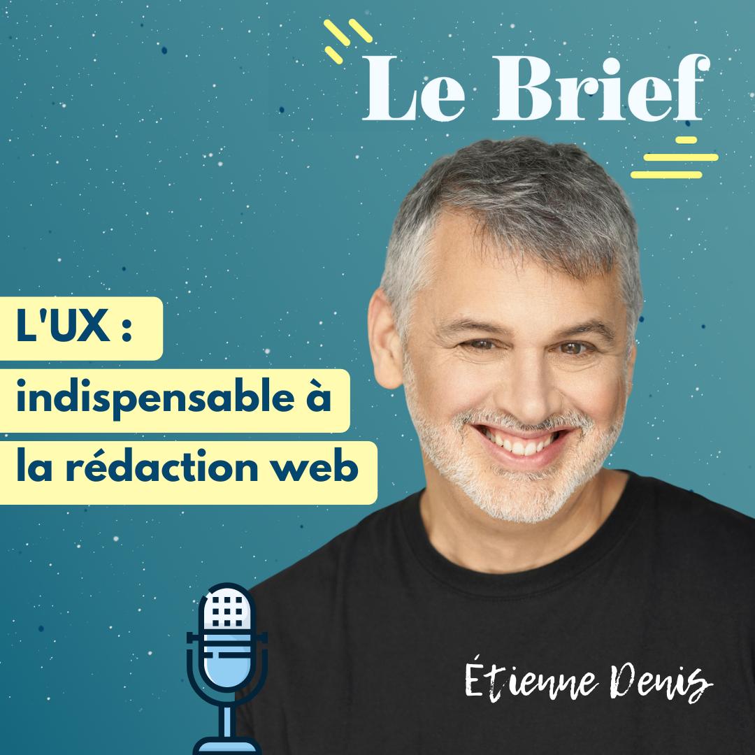 L'UX : indispensable à la rédaction web, avec Étienne Denis